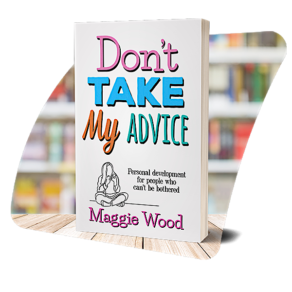 The cover of Don't Take My Advice