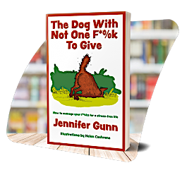 The cover of The Dog With Not One F*%k to Give